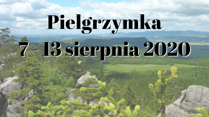 Pielgrzymka 7 - 13 sierpnia 2020